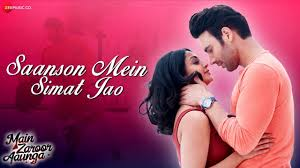 Saanson-Mein-Simat-Jao-Full-Song-Lyrics-Main-Zaroor-Aaunga
