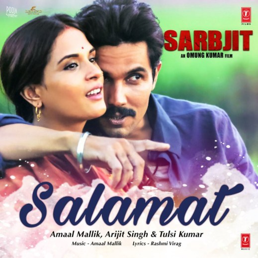 Salamat Full Lyrics Song – Sarbjit - Arijit Singh
