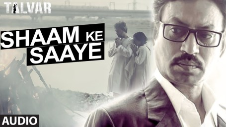Shaam Ke Saaye Full Lyrics Song – Talvar - Arijit Singh