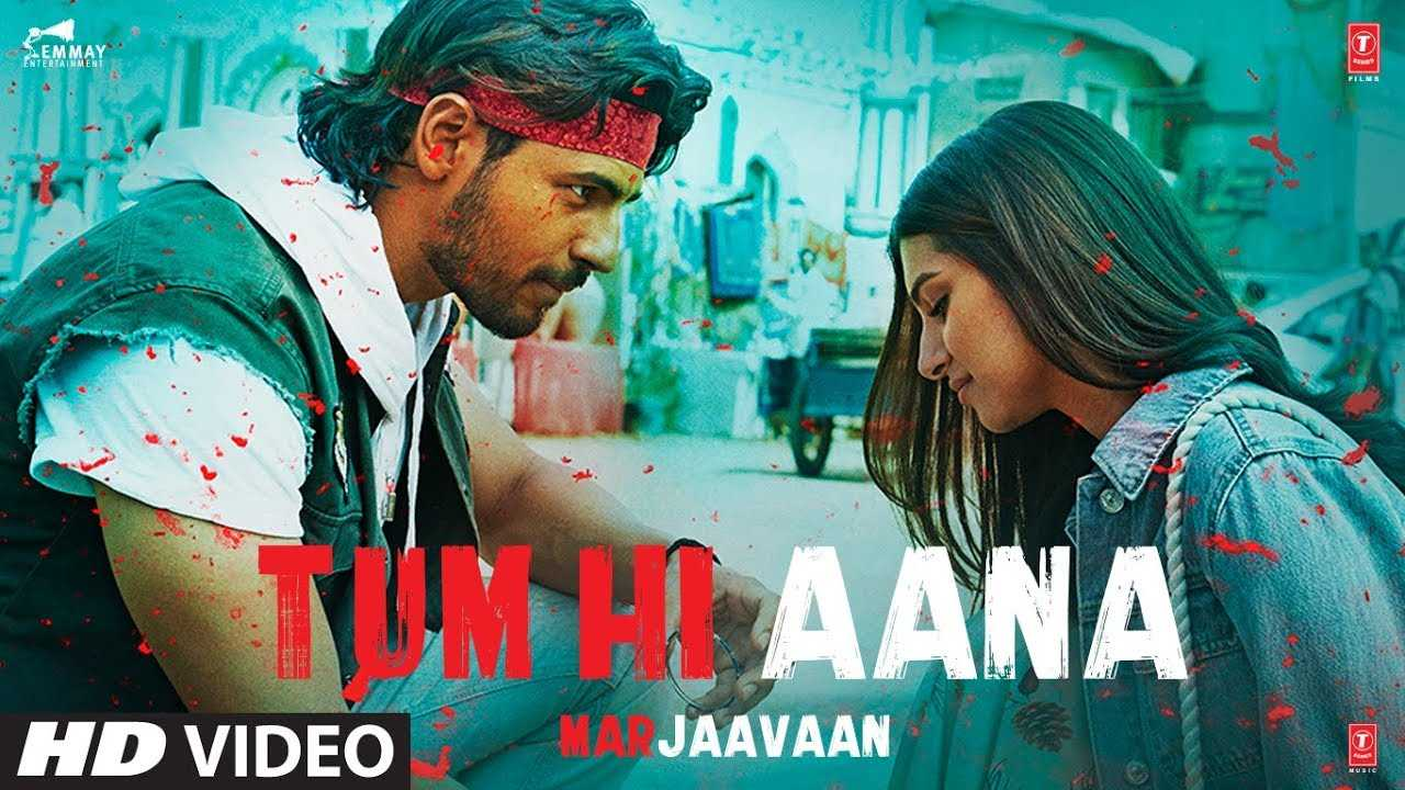 Tum-Hi-Aana-Full-Song-Lyrics-Marjaavaan-Jubin-Nautiyal