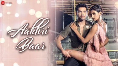 Aakhri Baar Full Lyrics Song - Palash Muchhal - Parry G