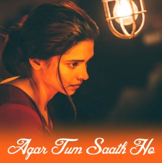 Agar Tum Saath Ho Full Lyrics Song – Arijit Singh - Alka Yagnik