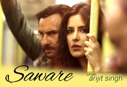 Saware Full Lyrics Song – Phantom - Arijit Singh