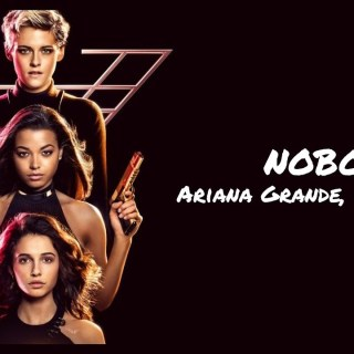 Nobody Full Song Lyrics - Charlie's Angels - Ariana Grande & Chaka Khan