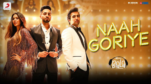 NAAH GORIYE Full LYRICS Song - Bala