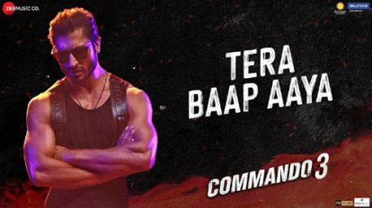 TERA BAAP AAYA LYRICS Hindi Song - COMMANDO 3