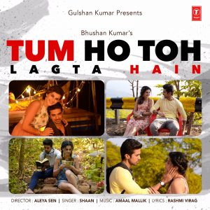 Tum Ho Toh Lagta Hai Lyrics Hindi Song - Singer Shaan