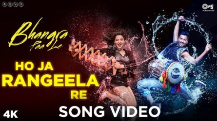 HO JA RANGEELA RE LYRICS Song - Bhangra Paa Le