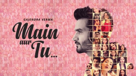 Main Aur Tu Lyrics Song - Gajendra Verma