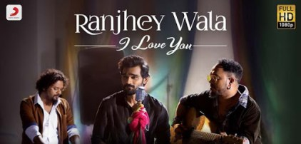 Ranjhey Wala I Love You Lyrics Song - Yasser Desai