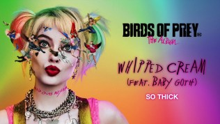 So Thick Lyrics Song - Birds of Prey: The Album - Various Artists- WHIPPED CREAM