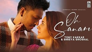 Oh Sanam Lyrics - Tony Kakkar, Shreya Ghoshal