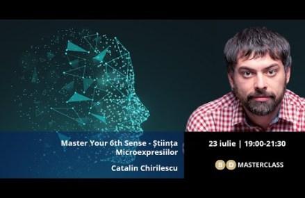 Invitație masterclass Cătălin CHIRILESCU – Știința Microexpresiilor (23 iulie)