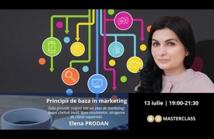 Invitație masterclass Elena Prodan – Principii de bază în marketing (13 iulie)