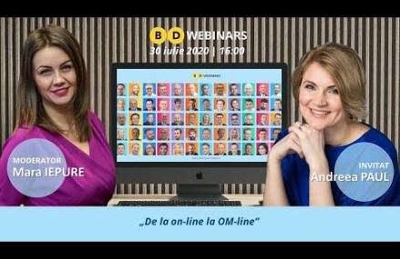 BD Webinar Andreea Paul – De la online la OM-line