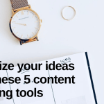 Organize your ideas with these 5 content planning tools