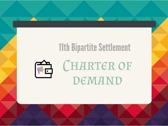 11th bipartite settlement - Charter of Demand
