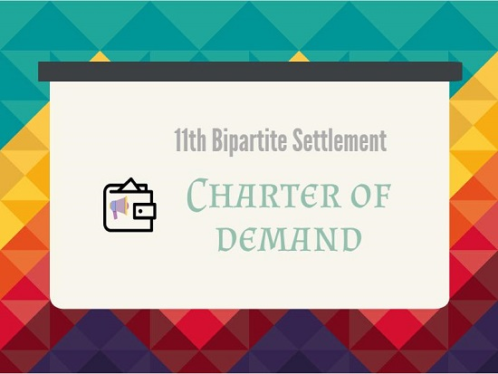 11th bipartite settlement – Charter of Demand