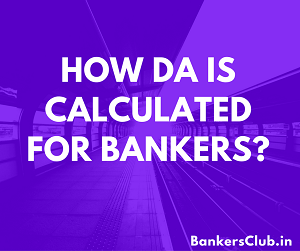 How DA is calculated for Bank employees?