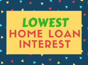 Lowest Home loan interest