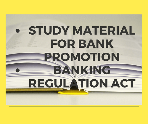 Study Material for Bank Promotion – Banking Regulation Act