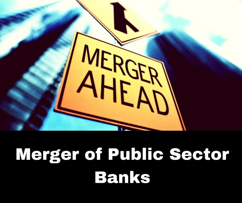 Bank Mergers: Is it the panacea for the Banking Sector?