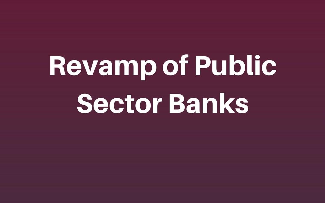 Govt. to overhaul HR practices in Public Sector Banks