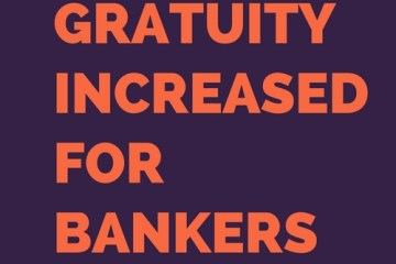 gratuity increased for bankers