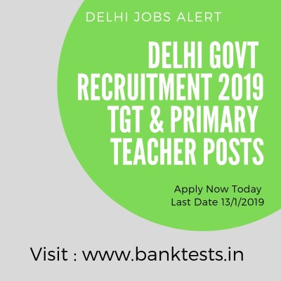 Delhi Govt TGT Recruitment 2019! 636 TGT, Primary Teacher