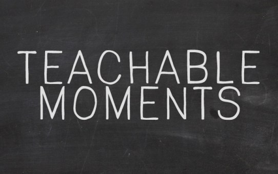 Everyone has teachable moments