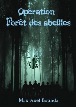 Max Axel BOUNDA: Opération Forêt des Abeilles