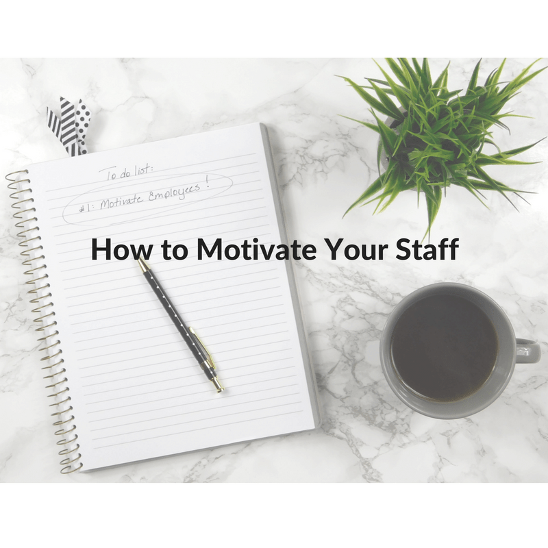 Episode 10: How to Motivate Your Staff