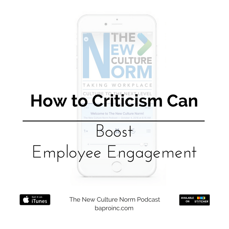 How Criticism Can Boost Employee Engagement | BA PRO, Inc.