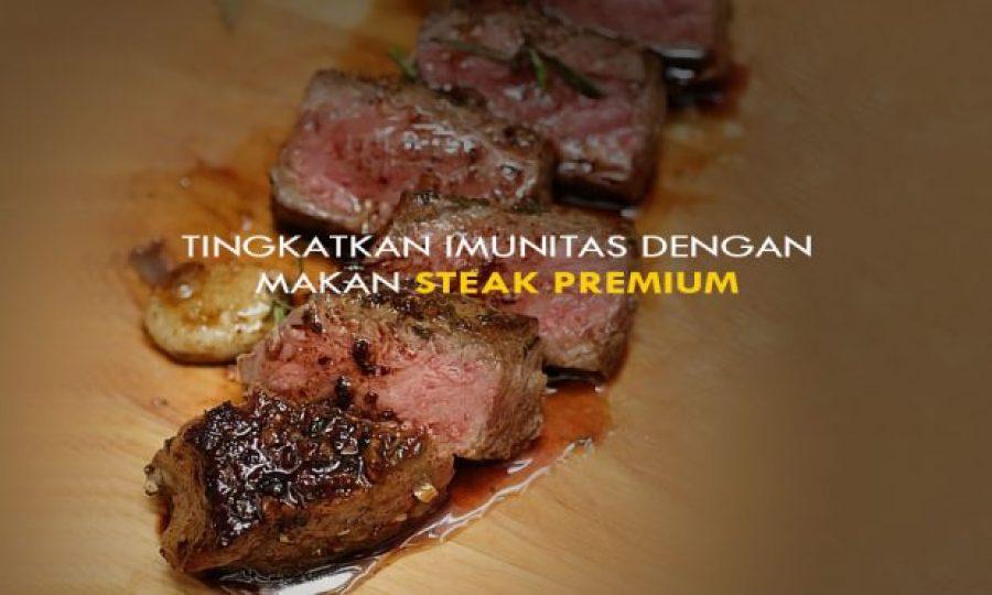 Tingkatkan Imunitas Dengan Makan Steak Premium