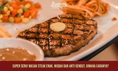 Tips Masak Steak Enak Mudah ala Restoran Steak Terbaik Jakarta