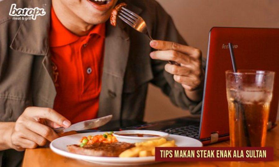 Tips Makan Steak Enak ala Sultan