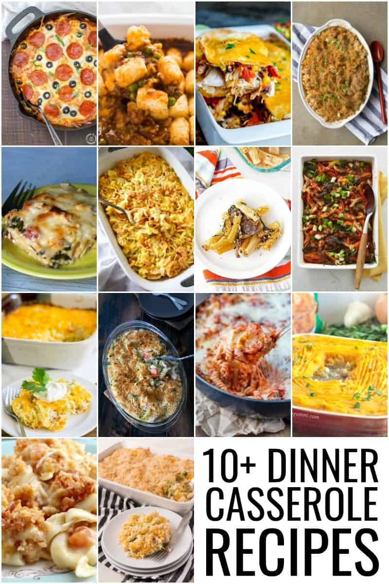 A collage of 10+ Must Try Dinner Casserole Recipes