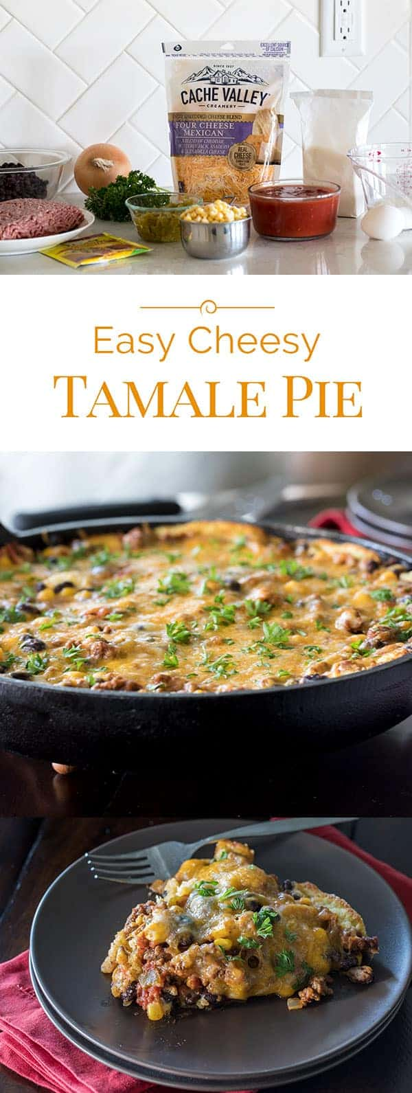 titled photo collage (and shown): Easy Cheesy Tamale Pie recipe