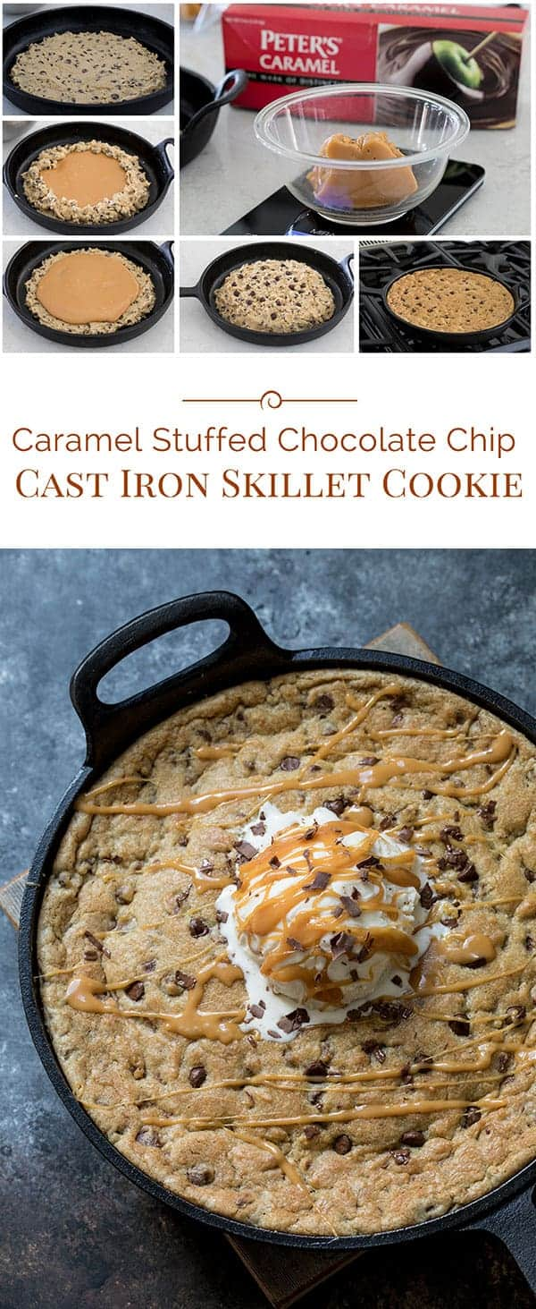 titled photo collage (and shown): caramel stuffed chocolate chip cast iron skillet cookie
