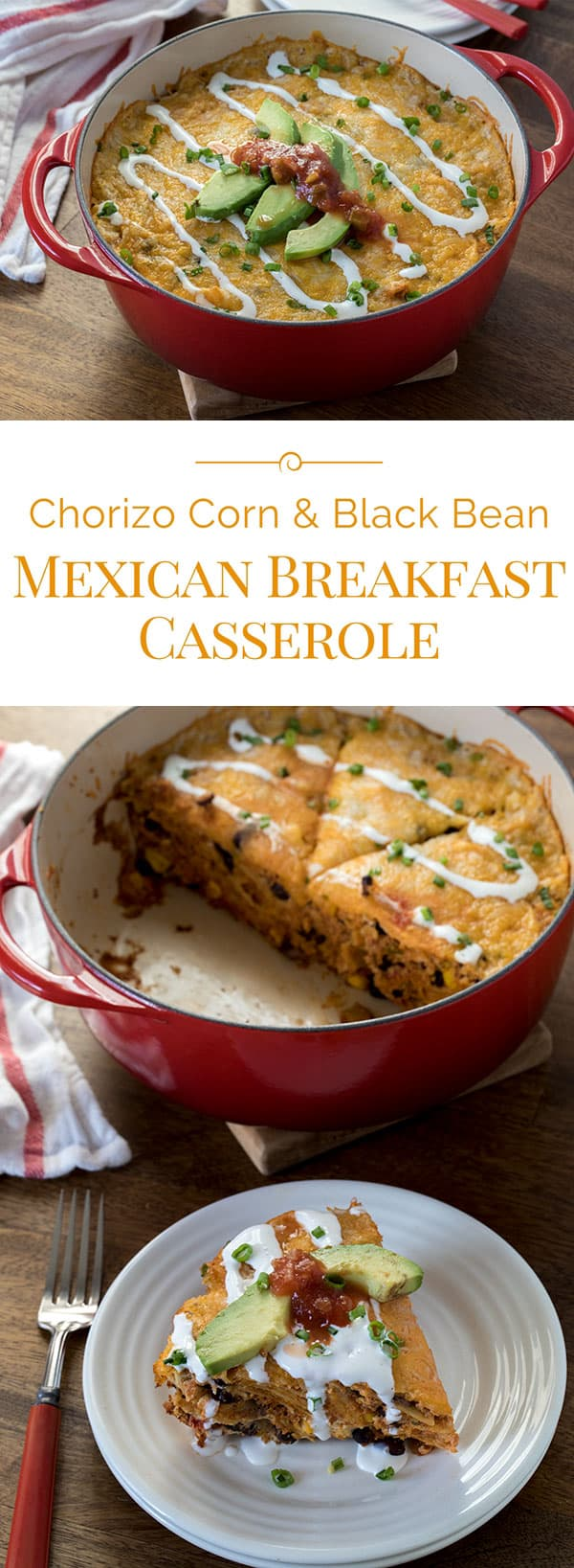 Titled recipe collage (and shown) Chorizo Corn Black Bean Mexican Breakfast Casserole
