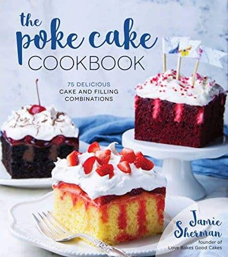 front cover of The Poke Cake Cookbook, by Jamie Sherman
