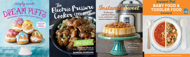 All four of Barbara Schieving\'s cookbooks: Dream Puffs, The Electric Pressure Cooker Cookbook, Instantly Sweet, and Instant Pot Baby and Toddler Food Cookbook