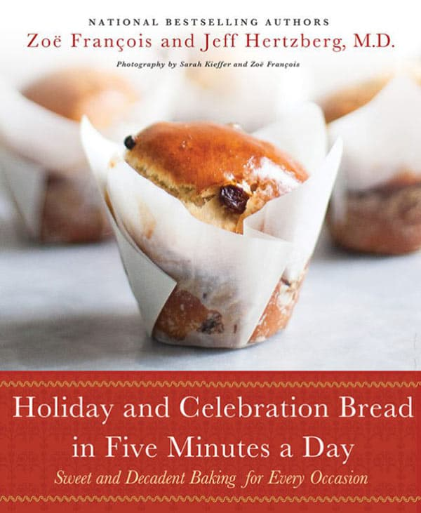 Cover photo of Holiday and Celebration Bread in Five Minutes A Day by Zoe Francois and Jeff Hertzberg