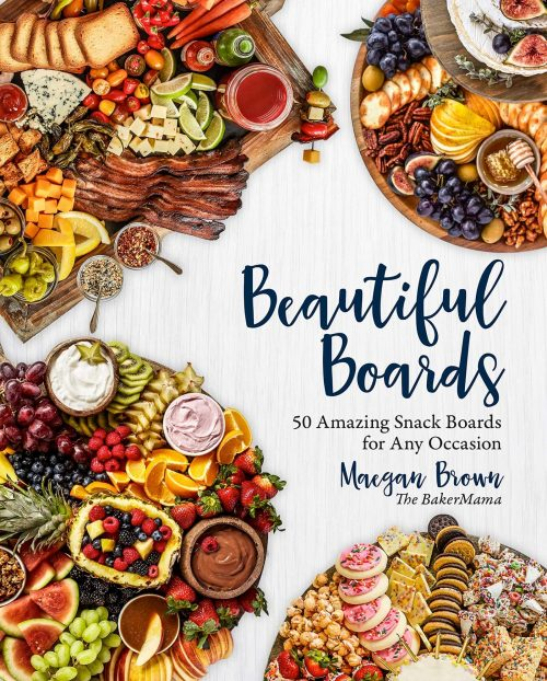 Cover photo of Beautiful Boards Cookbook by Maegan Brown
