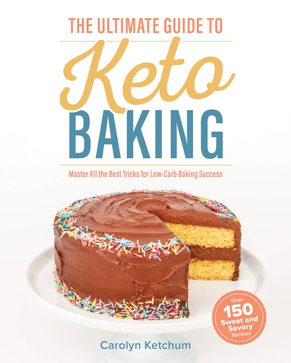 Cover shot of The Ultimate Guide to Keto Baking: Master All the Best Tricks for Low-Carb Baking Success