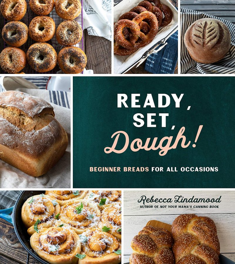 Cover of the cookbook, Ready, Set, Dough!: Beginner Breads for All Occasions, written by Rebecca Lindamood.