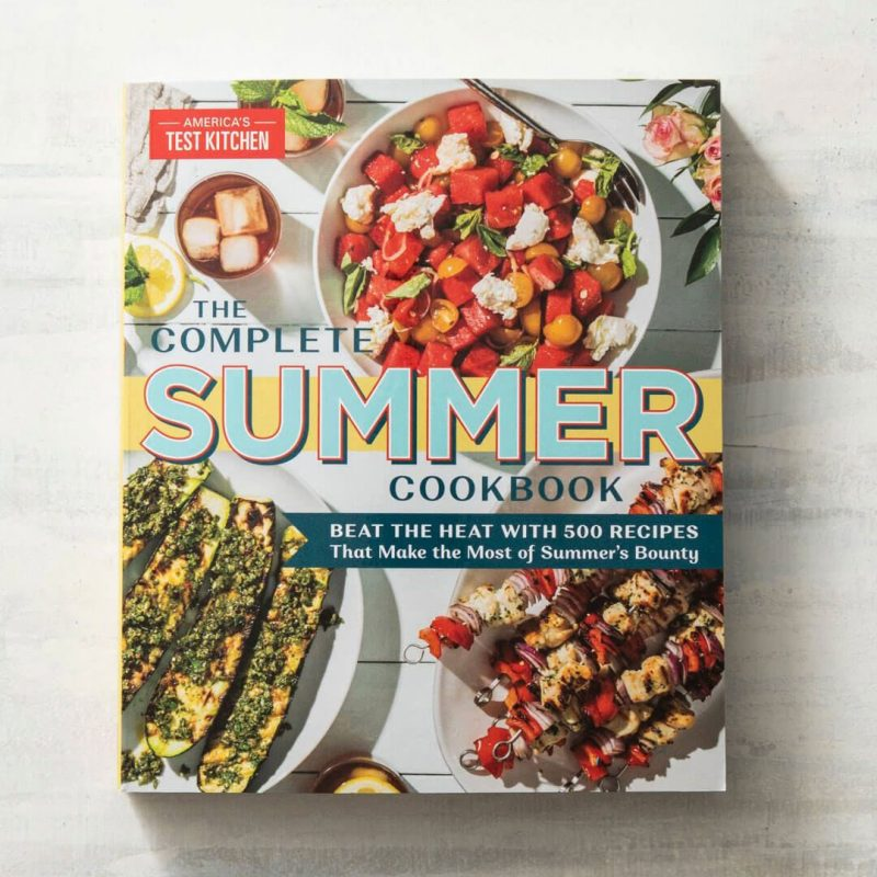 A fun new cookbook from America's Test Kitchen,  The Complete Summer Cookbook.