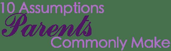 AssumptionsParents