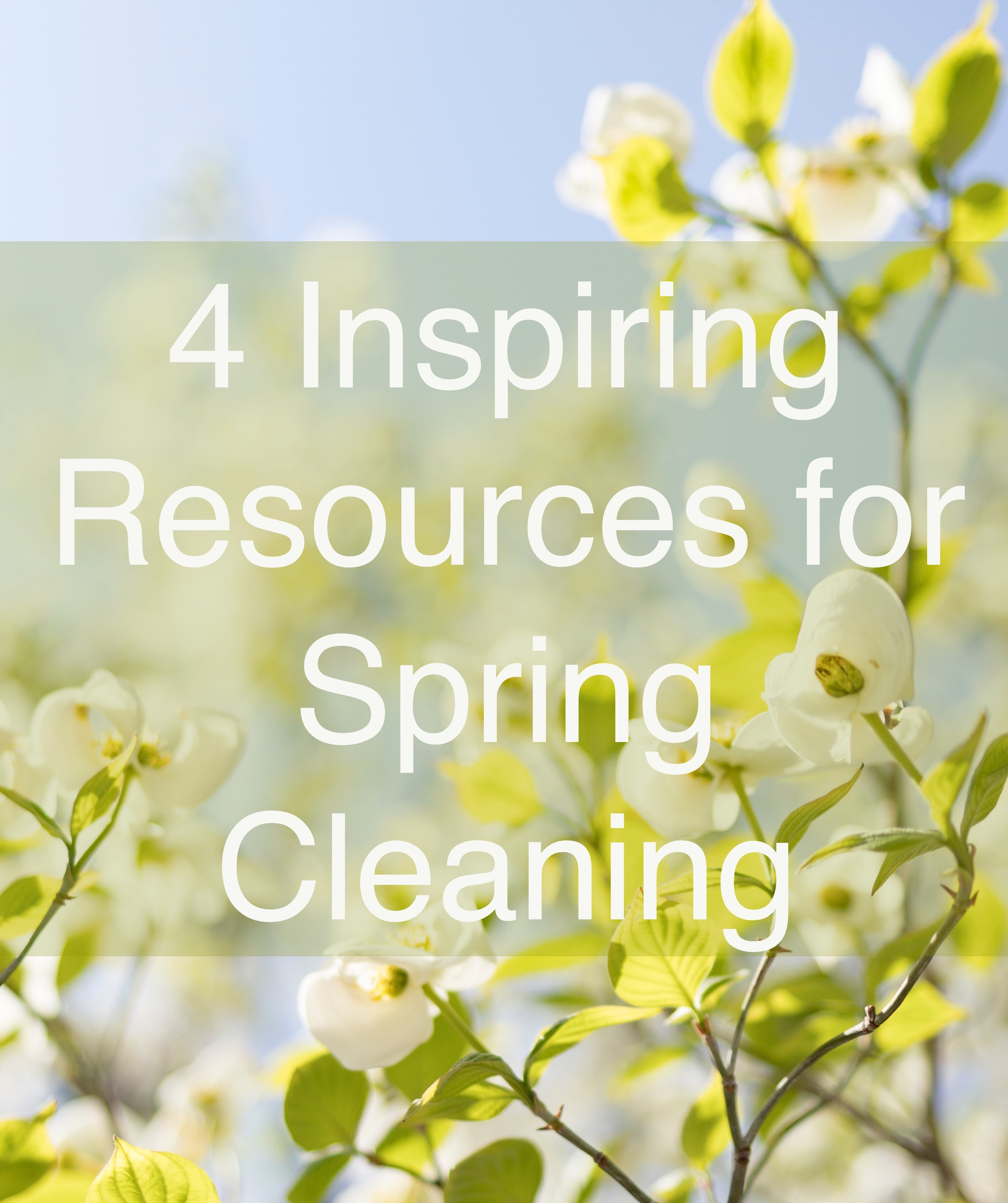 4 Inspiring Resources for Spring Cleaning