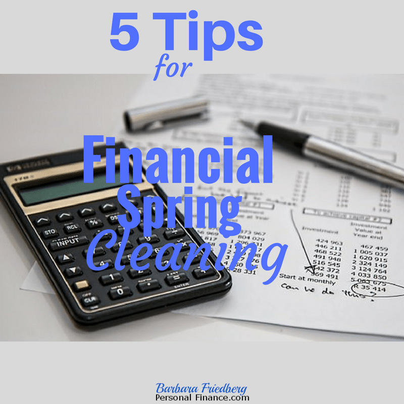 Financial Spring Cleaning 5 Tips To Build Wealth Today And Tomorrow